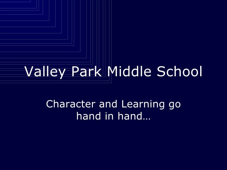 Valley Park Middle School Character and Learning go hand in hand…