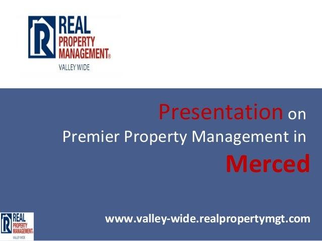 Presentation onPremier Property Management in                         Merced     www.valley-wide.realpropertymgt.com