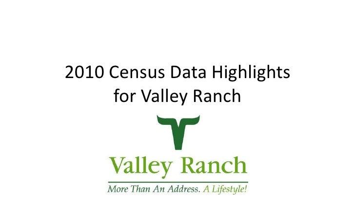 Valley Ranch 2010 Census Highlights
