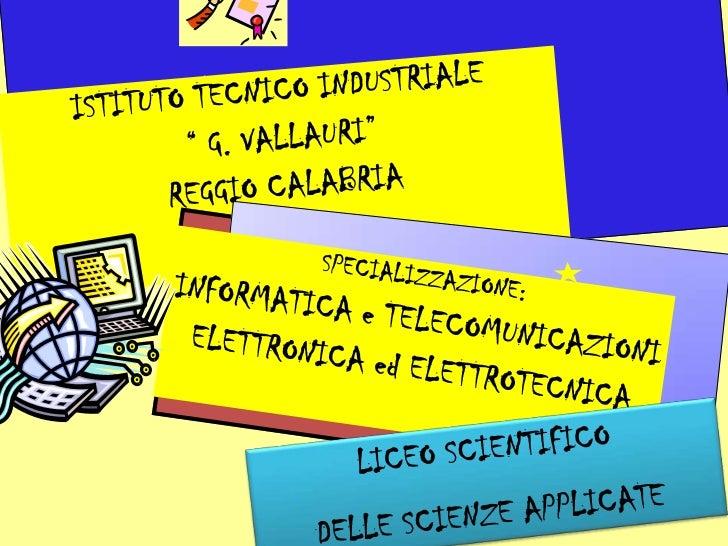 Presentazione 2012 ITIS Vallauri Reggio Calabria