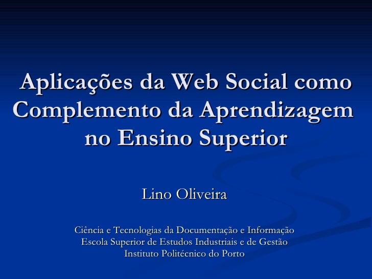 Aplicações da Web Social como Complemento da Aprendizagem  no Ensino Superior Lino Oliveira Ciência e Tecnologias da Docum...