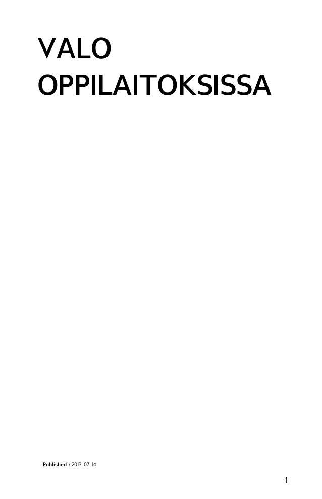 VALO OPPILAITOKSISSA  Published : 2013-07 -14  1