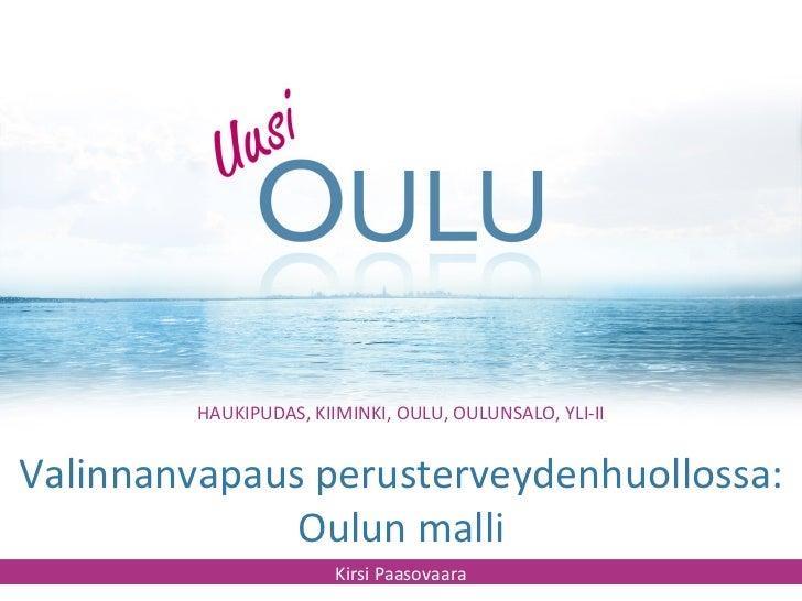 Valinnanvapaus perusterveydenhuollossa: Oulun malli