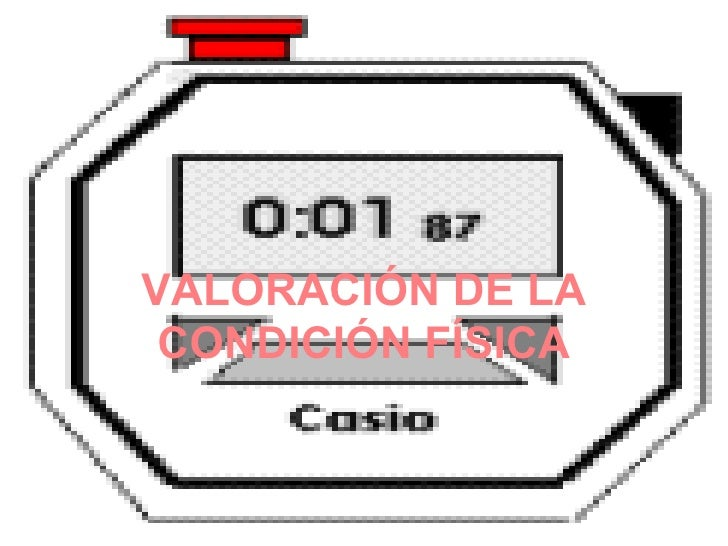 VALORACIÓN DE LA CONDICIÓN FÍSICA