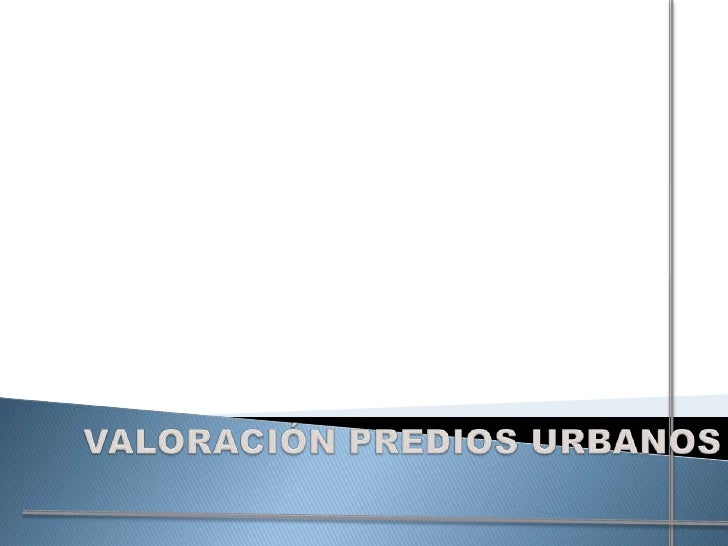 VALORACIÓN PREDIOS URBANOS<br />