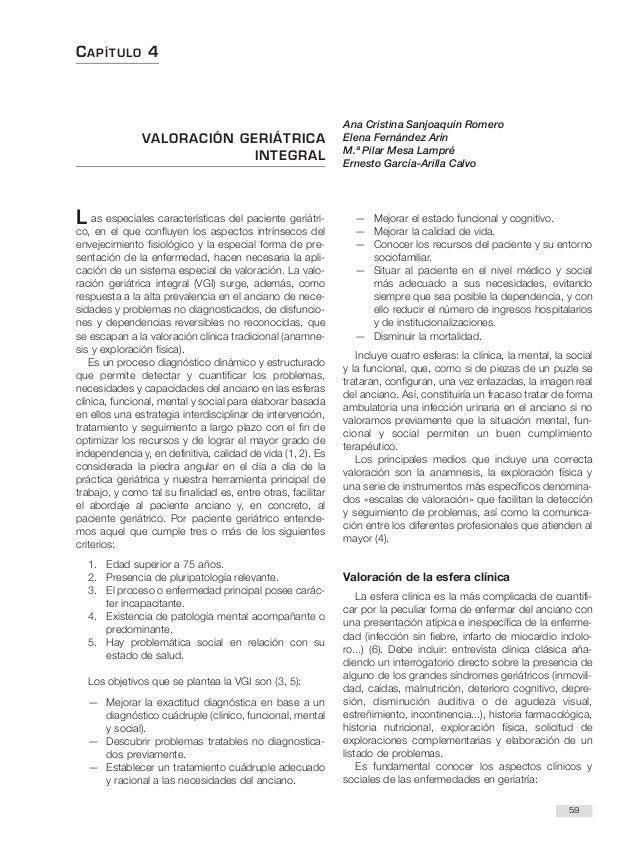 CAPÍTULO 4 59 VALORACIÓN GERIÁTRICA INTEGRAL Ana Cristina Sanjoaquín Romero Elena Fernández Arín M.ª Pilar Mesa Lampré Ern...