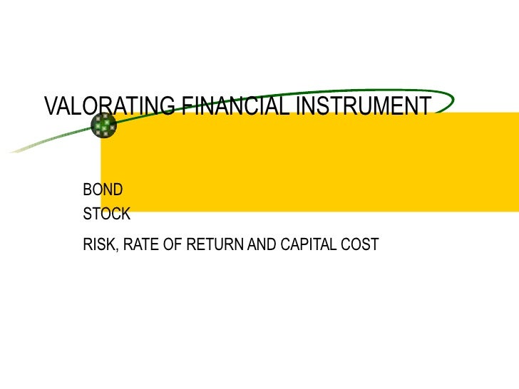 VALORATING FINANCIAL INSTRUMENT BOND STOCK RISK, RATE OF RETURN AND CAPITAL COST