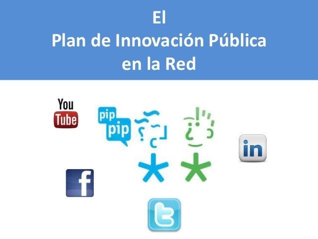 ElPlan de Innovación Pública         en la Red