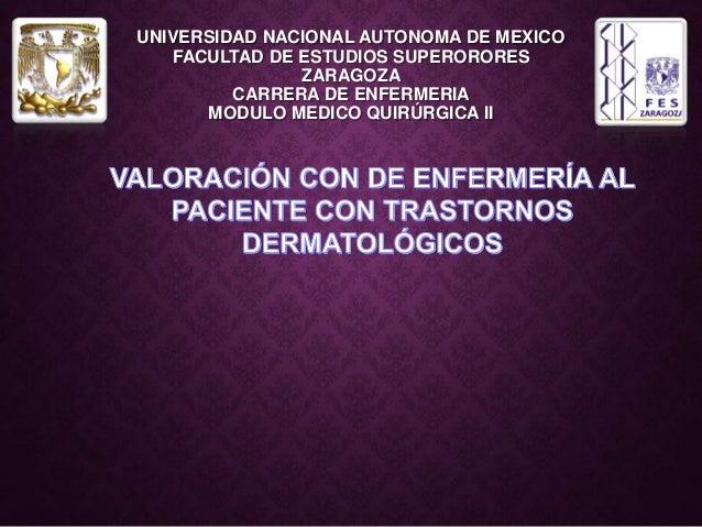 UNIVERSIDAD NACIONAL AUTONOMA DE MEXICO FACULTAD DE ESTUDIOS SUPERORORES ZARAGOZA CARRERA DE ENFERMERIA MODULO MEDICO QUIR...