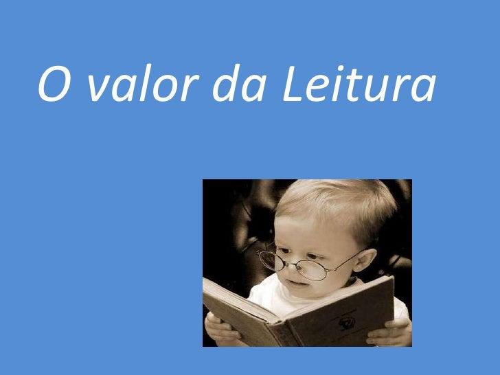 O valor da Leitura<br />
