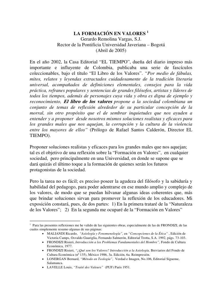 LA FORMACIÓN EN VALORES 1                               Gerardo Remolina Vargas, S.J.                   Rector de la Ponti...