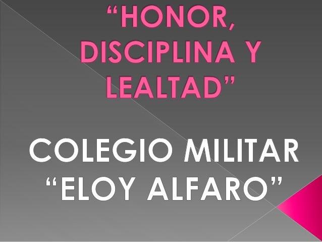 """ Reforzar valores y actitudes positivas en los/las estudiantes del Colegio Militar """"Eloy Alfaro"""" a fin de que puedan desa..."""