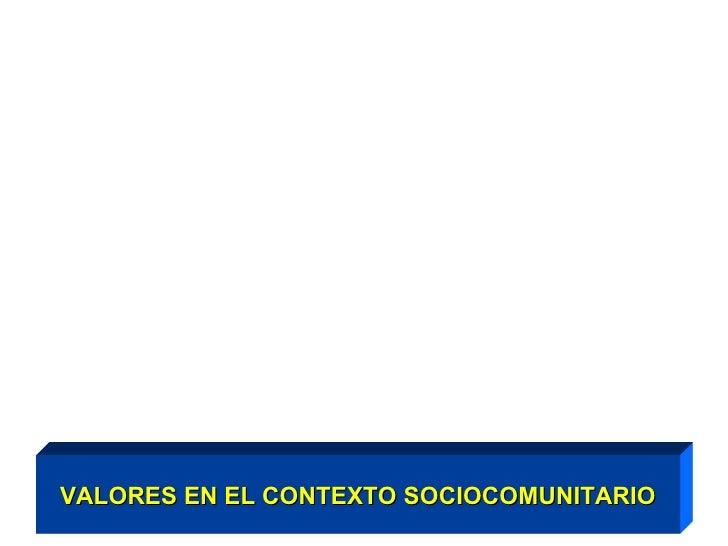 VALORES EN EL CONTEXTO SOCIOCOMUNITARIO
