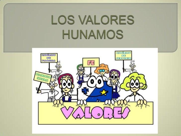 LOS VALORES HUNAMOS<br />
