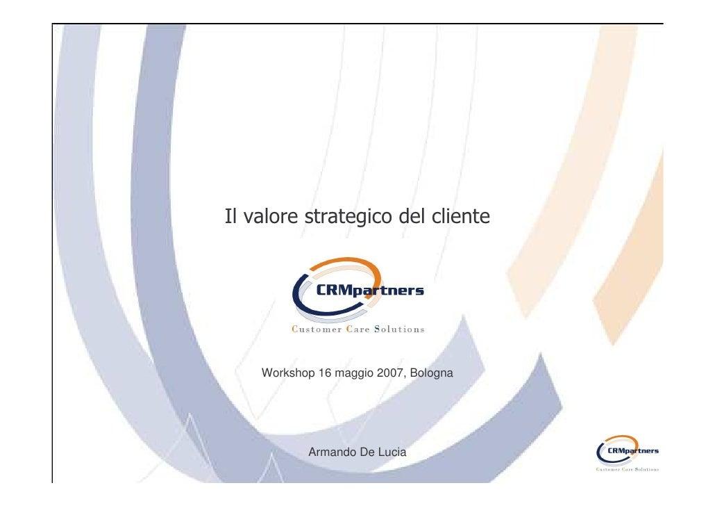 Workshop 16 maggio 2007, Bologna       Armando De Lucia