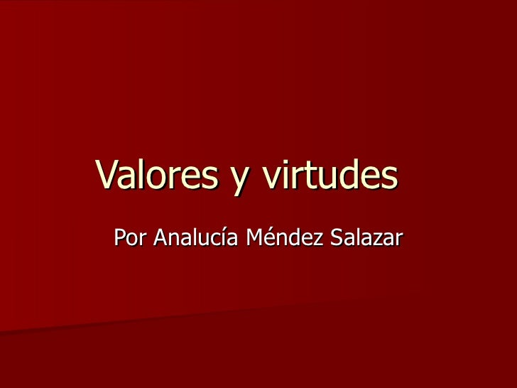 Valores Y Virtudes