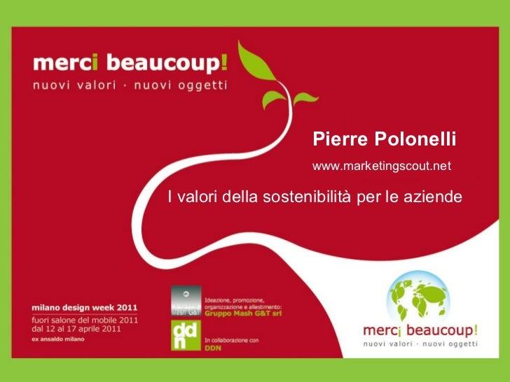 Pierre Polonelli www.marketingscout.net I valori della sostenibilità per le aziende