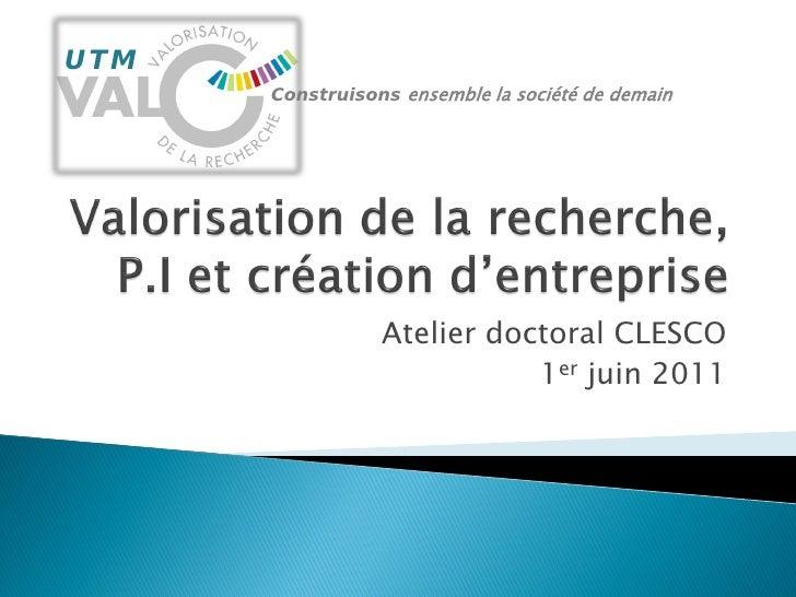 UTM      Construisons ensemble la société de demain                 Atelier doctoral CLESCO                            1er...