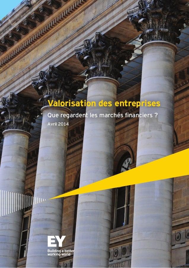 Valorisation des entreprises Que regardent les marchés financiers? Avril 2014