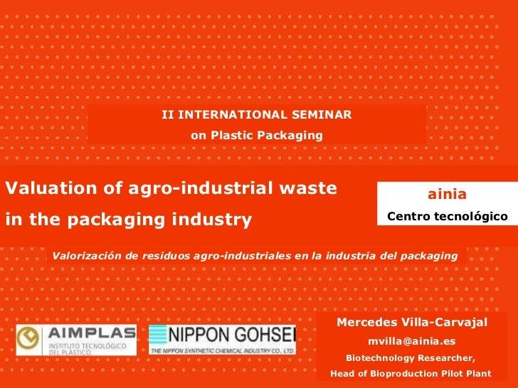 Valorización de residuos agro-industriales en la industria del packaging Valuation of agro-industrial waste in the packagi...