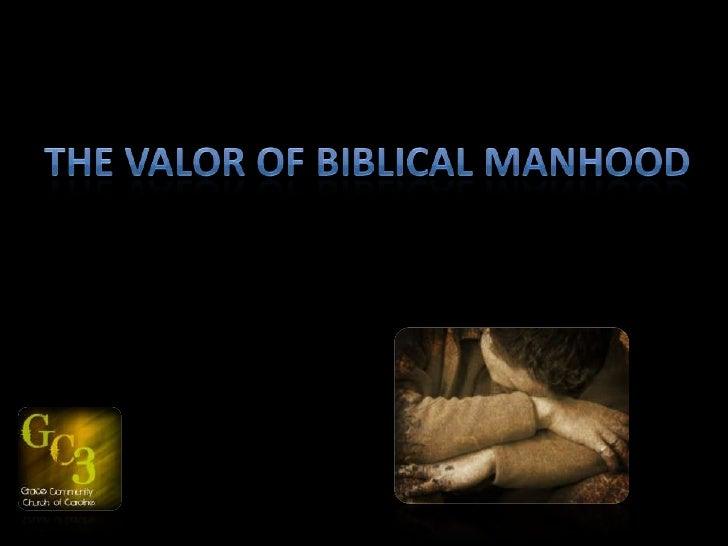 Valor Of Bible Manhood