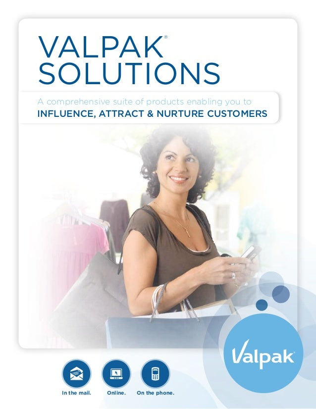 VALPAK                                       ®SOLUTIONSA comprehensive suite of products enabling you toinfluence, attract...