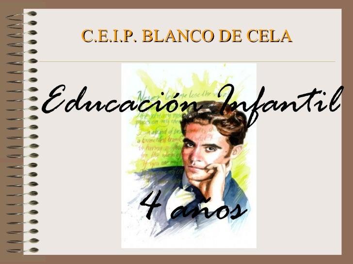 C.E.I.P. BLANCO DE CELAEducación Infantil       4 años