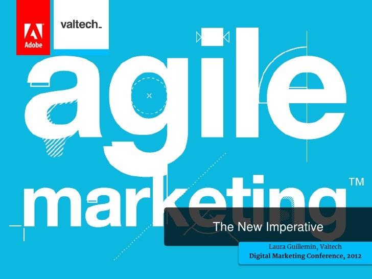 Valtech Adobe - Agile Marketing TM : The New Imperative