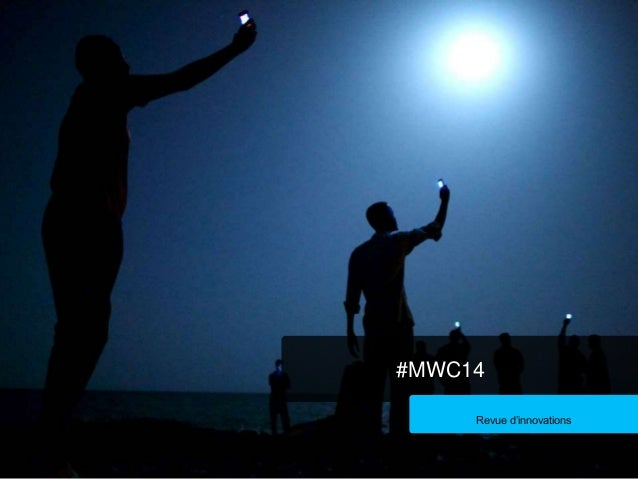 #MWC14 Revue d'innovations