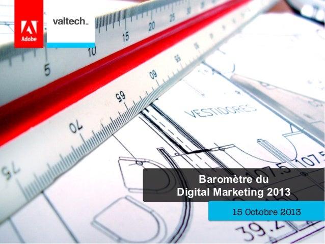 Baromètre du Digital Marketing 2013 15 Octobre 2013