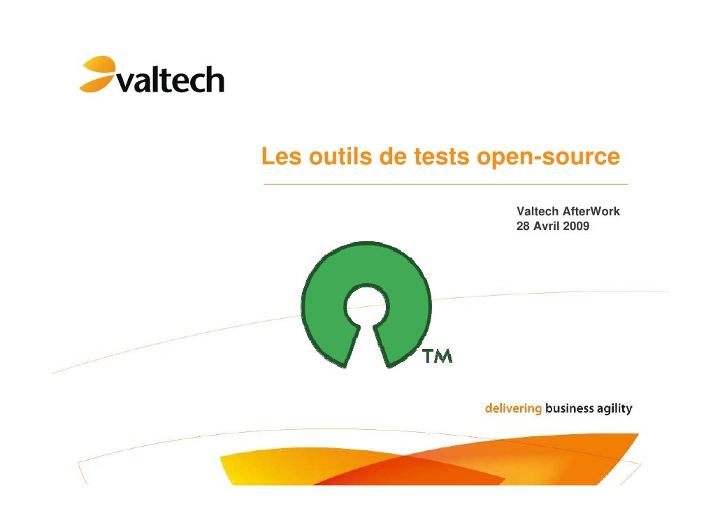 Les outils de tests open-source                        Valtech AfterWork                       28 Avril 2009