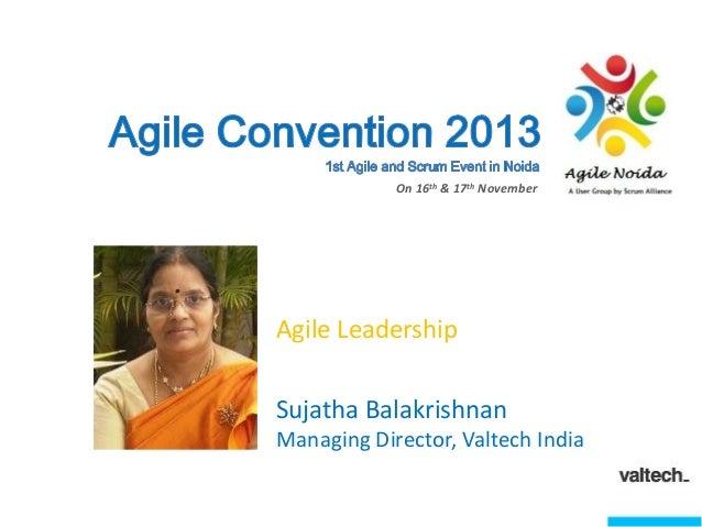 On 16th & 17th November  Agile Leadership Sujatha Balakrishnan Managing Director, Valtech India