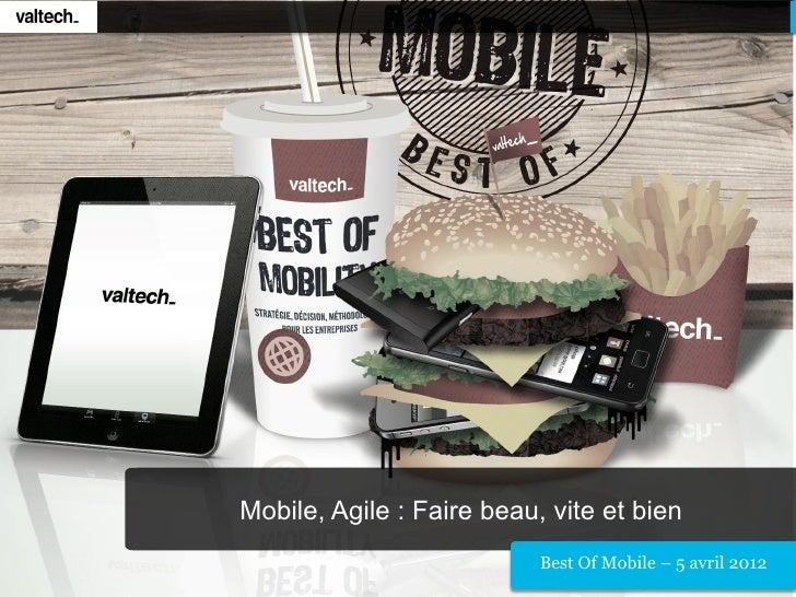 Mobile, Agile : Faire beau, vite et bien                           Best Of Mobile – 5 avril 2012
