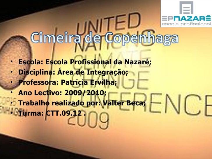 <ul><li>Escola: Escola Profissional da Nazaré; </li></ul><ul><li>Disciplina: Área de Integração; </li></ul><ul><li>Profess...