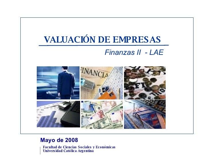 VALUACIÓN DE EMPRESAS Finanzas II  - LAE Mayo de 2008
