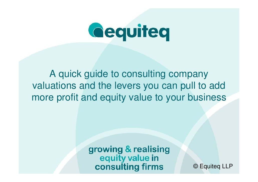 A quick guide to consulting company valuations and the levers you can pull to add more profit and equity value to your bus...