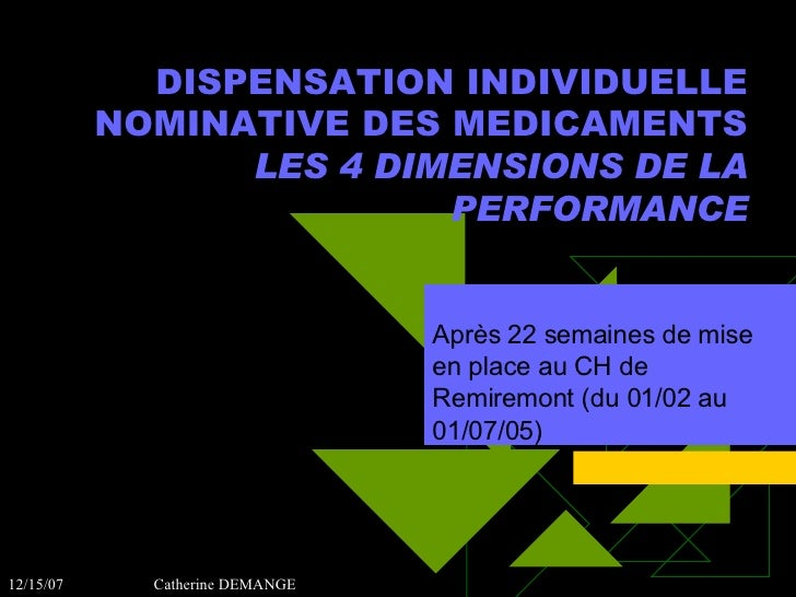 DISPENSATION INDIVIDUELLE NOMINATIVE DES MEDICAMENTS LES 4 DIMENSIONS DE LA PERFORMANCE Après 22 semaines de mise en place...