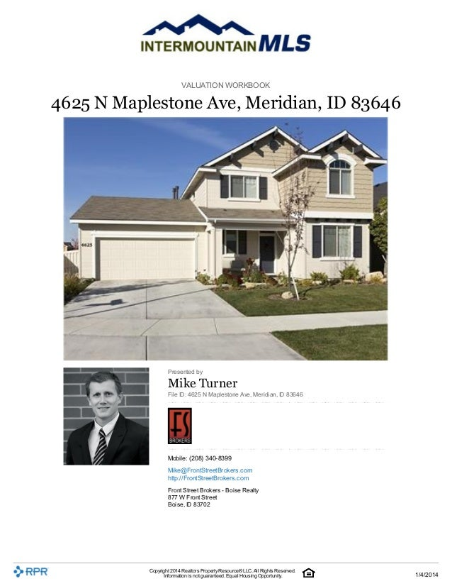VALUATION WORKBOOK  4625 N Maplestone Ave, Meridian, ID 83646  Presented by  Mike Turner File ID: 4625 N Maplestone Ave, M...