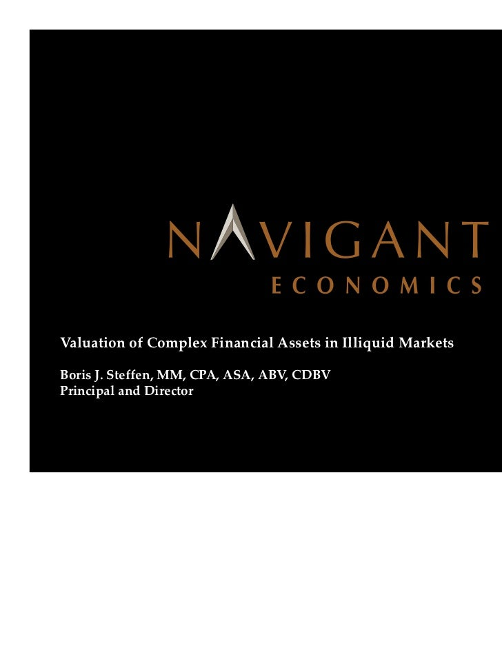 Valuation Of Complex Financial Assets In Illiquid Markets