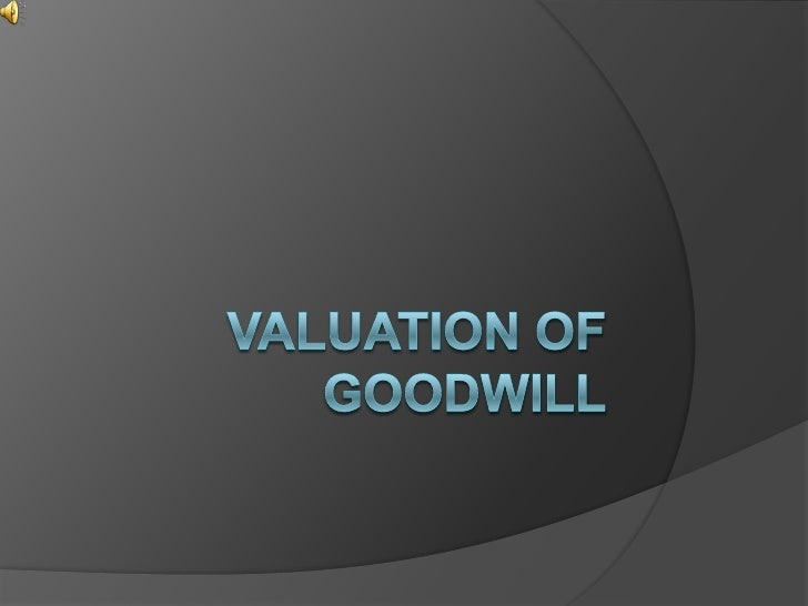 What is Goodwill?    Goodwill is excess of              purchase price over share of Net Assets (Fair Value)   Goodwill i...