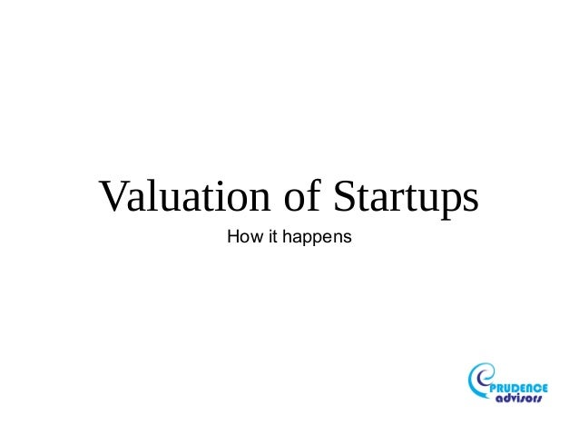 Valuation of startups