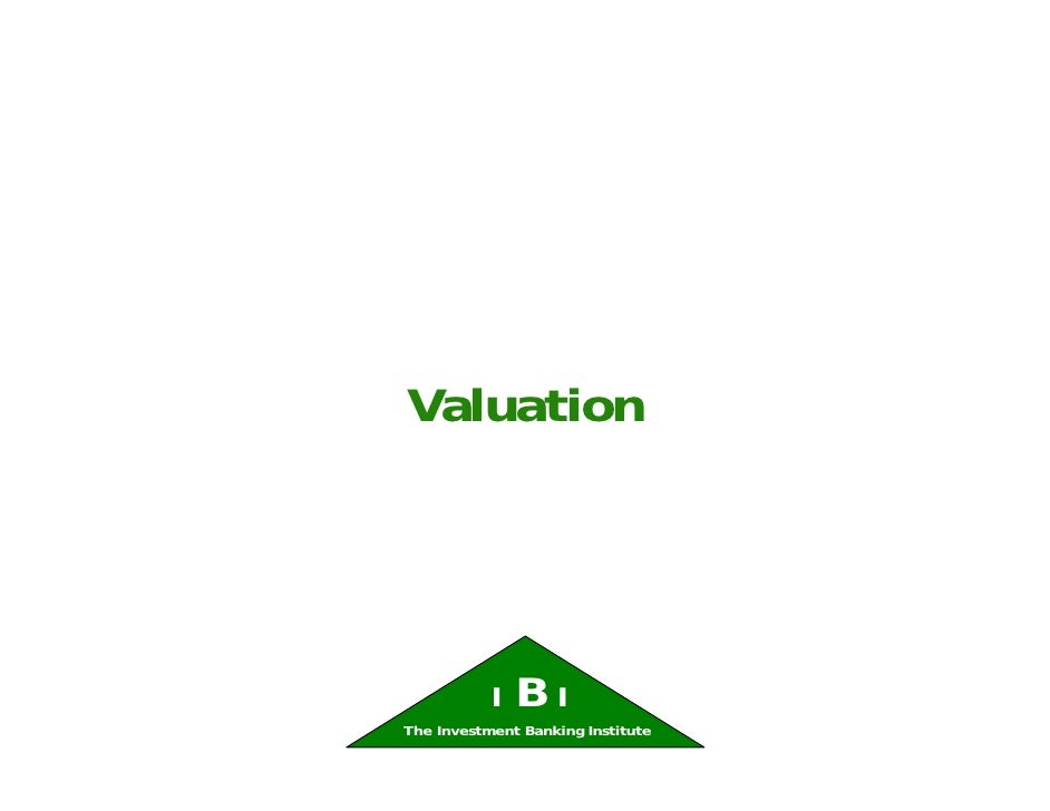Valuation           I   BIThe Investment Banking Institute