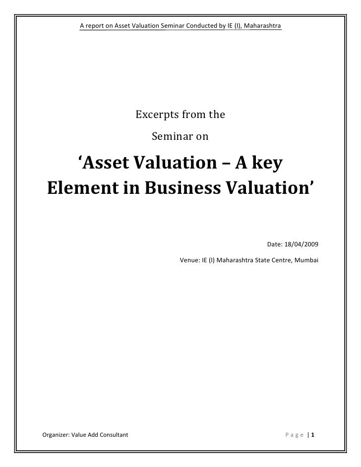 A report on Asset Valuation Seminar Conducted by IE (I), Maharashtra                                       Excerpts from t...