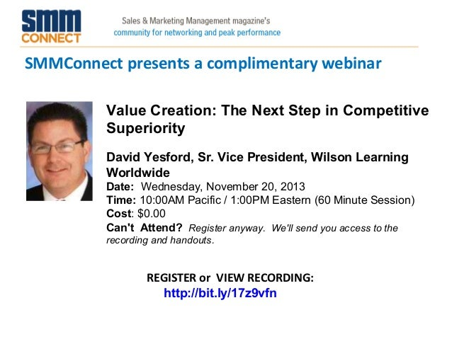 SMMConnect presents a complimentary webinar Value Creation: The Next Step in Competitive Superiority David Yesford, Sr. Vi...