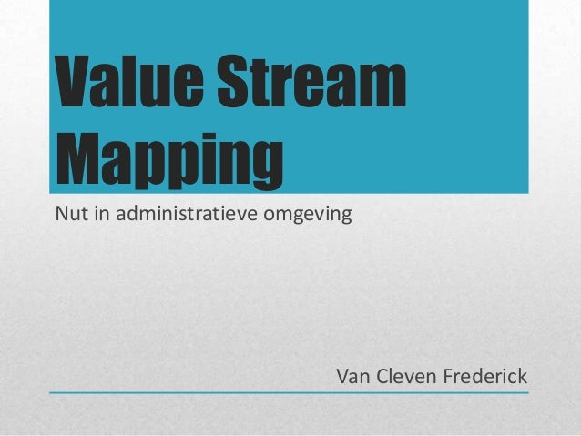 Value Stream Mapping Nut in administratieve omgeving Van Cleven Frederick
