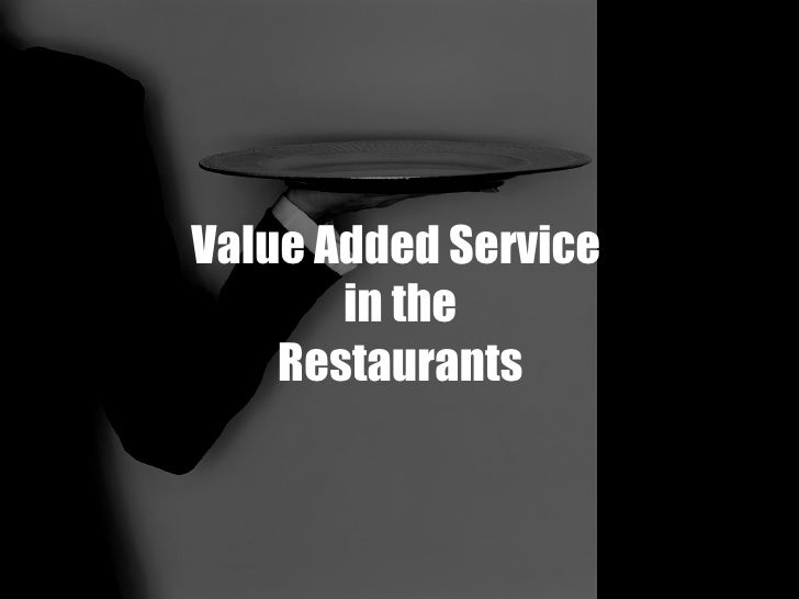 Value Added Service (Restaurants)