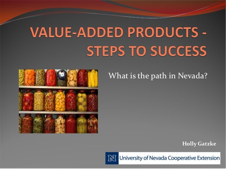 Value added products - steps to success