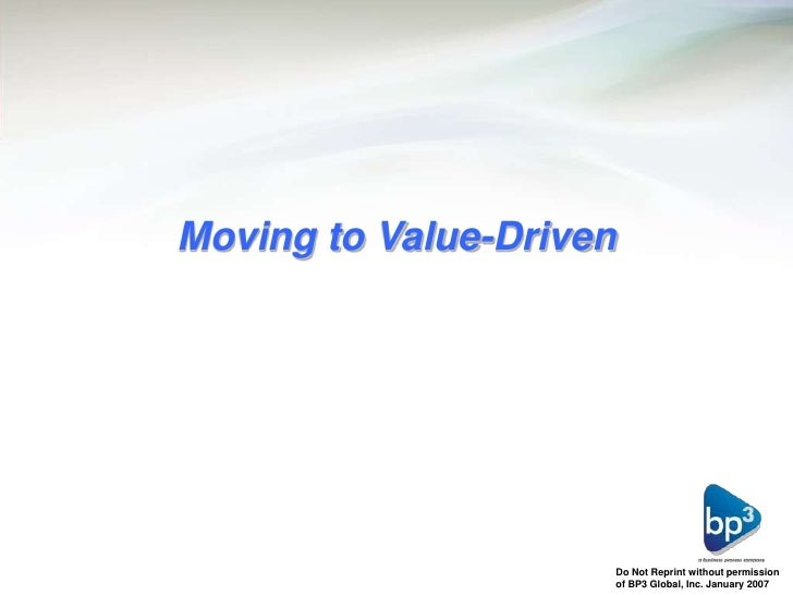 Moving to Value-Driven<br />