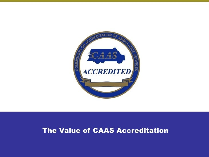 Value Of  CAAS Accreditation