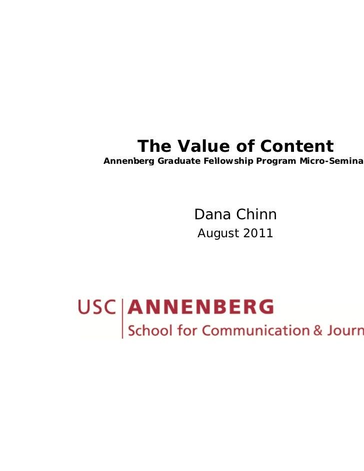 The Value of ContentAnnenberg G d t F llA    b    Graduate Fellowship P                          hi Program Micro-Seminar ...